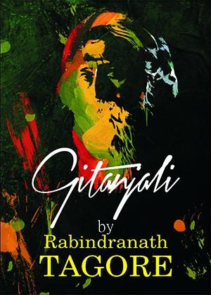 Gitanjali (By Rabindranath Tagore)