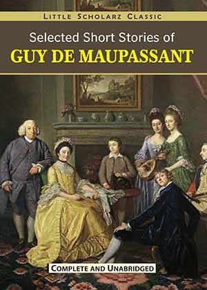Selected Short Stories of Guy De Maupassant