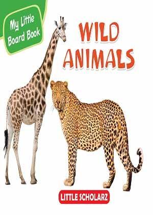 My Little Board Book of Wild Animals